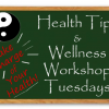 Health Tips and Wellness Workshops Tuesdays