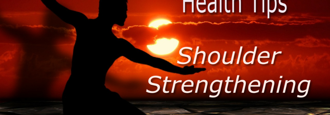 Practical Tai Chi | Chi Kung Health Tips – Shoulder Strengthening Tip