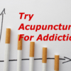 acupuncture for addiction
