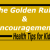 The Golden Rule and Encouragement