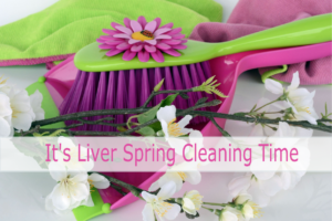 liver spring cleaning time
