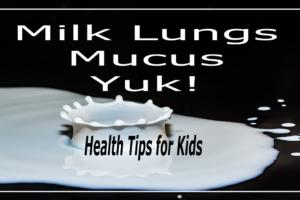 milk lungs mucus yuk