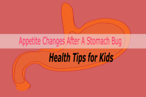 appetite changes after a stomach bug health tips