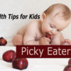 picky eaters - health tips for kids