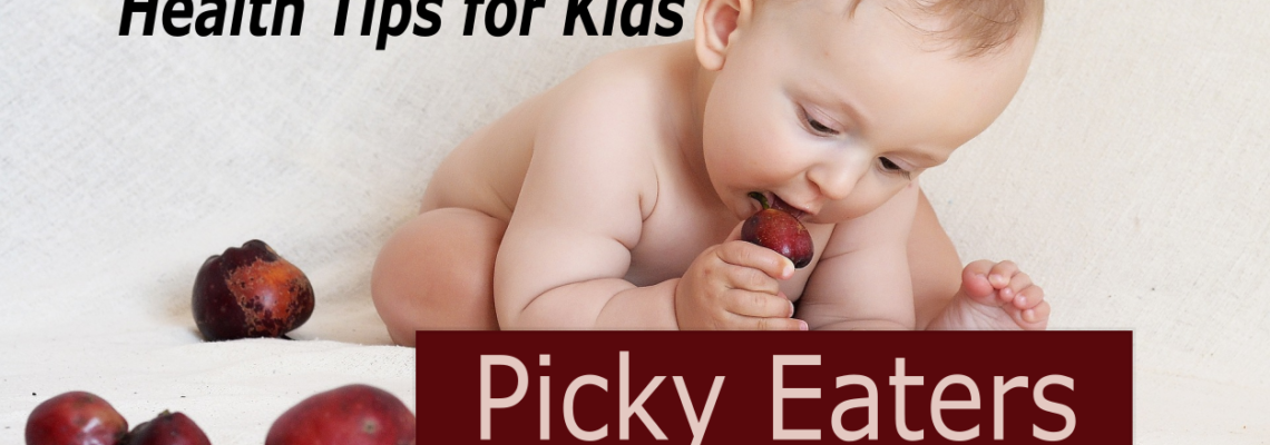 Health Tips for Kids – Picky Eaters