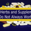 Why Herbs and Supplements Do Not Work