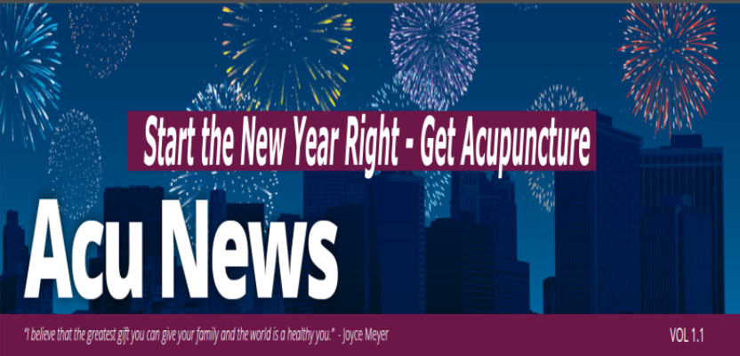 Start the New Year Right – Get Acupuncture – AcuNews 1.1 2018